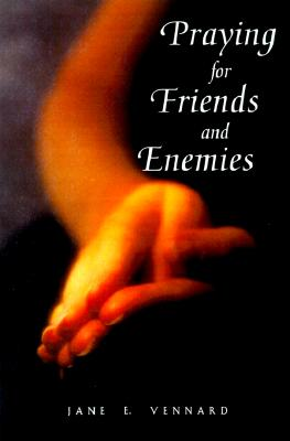 Praying for Friends and Enemies (Face to Face with God), Vennard,Jane E.