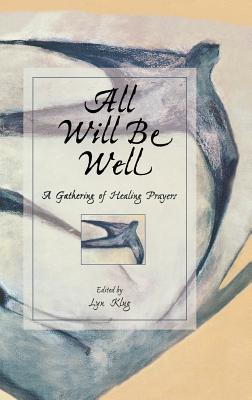 Image for All Will Be Well: A Gathering of Healing Prayers