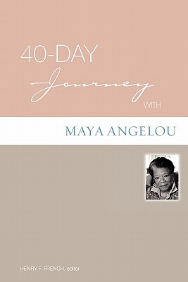 40-day Journey With Maya Angelou, Henry F. French