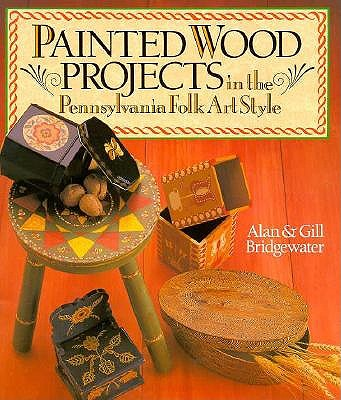 Image for Painted Wood Projects in the Pennsylvania Folk Ar