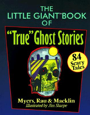 Image for The Little Giant Book of 'True' Ghost Stories: 84 Scary Tales