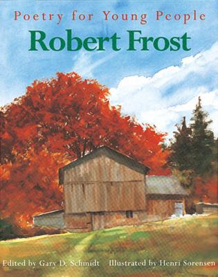 Robert Frost, GARY D. SCHMIDT, HENRI SORENSEN
