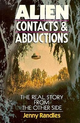 Image for Alien Contacts and Abductions: The Real Story from the Other Side