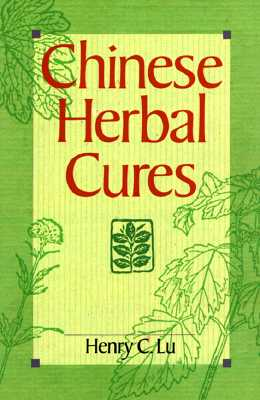 Chinese Herbal Cures, Lu, Henry C.