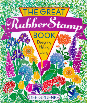 Image for The Great Rubber Stamp Book: Designing Making Using