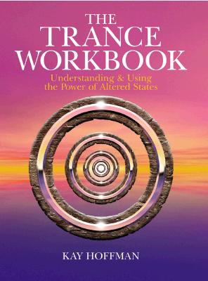 Image for The Trance Workbook: Understanding & Using the Power of Altered States