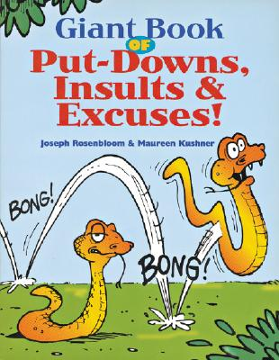 Giant Book of Put-Downs, Insults & Excuses! (Giant Books Series), Rosenbloom, Joseph; Kushner, Maureen