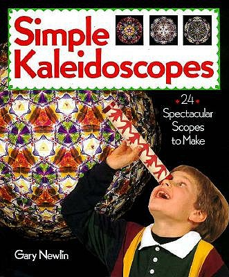 Image for SIMPLE KALEIDOSCOPES: 24 SPECTACULAR SCOPES TO MAKE