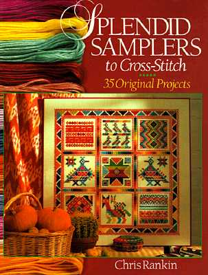 Image for Splendid Samplers To Cross-Stitch: 35 Original Projects