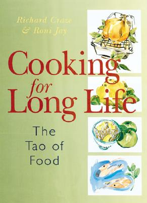 Image for COOKING FOR LONG LIFE THE TAO OF FOOD