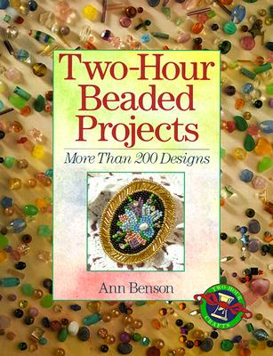 Image for Two-Hour Beaded Projects: More Than 200 Designs