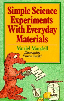 Simple Science Experiments With Everyday Materials, Mandell, Muriel
