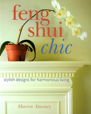 Image for Feng Shui Chic: Stylish Designs for Harmonious Living