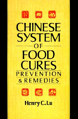 Image for Chinese System Of Food Cures: Prevention & Remedies