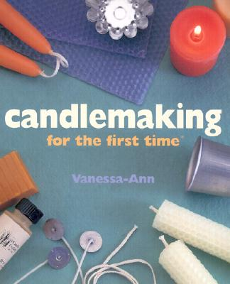 Candlemaking for the First Time, Vanessa-Ann