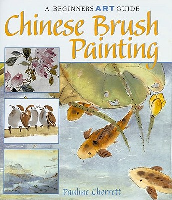 Image for Chinese Brush Painting: A Beginner's Guide
