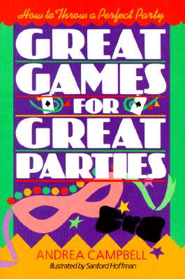 Image for Great Games For Great Parties: How to Throw a Perfect Party