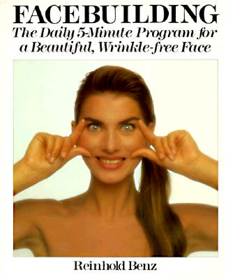 Image for Facebuilding: The Daily 5-Minute Program for a Beautiful, Wrinkle-Free Face