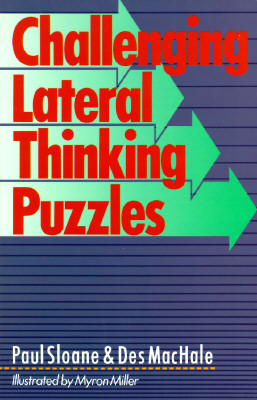 Challenging Lateral Thinking Puzzles, PAUL SLOANE, DES MACHALE, MYRON MILLER