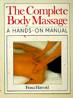 Image for The Complete Body Massage: A Hands-On Manual