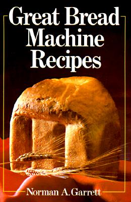 Image for GREAT BREAD MACHINE RECIPES