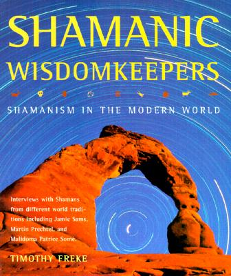 Image for Shamanic Wisdomkeepers: Shamanism in the Modern World (First Edition)