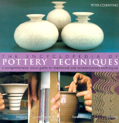 Image for The Encyclopedia of Pottery Techniques: A Comprehensive Visual Guide to Traditional and Contemporary Techniques