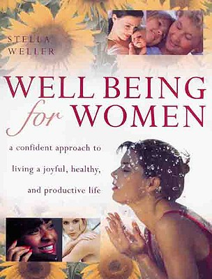 Image for WELL BEING FOR WOMEN CONFIDENT APPROACH TO LIVING A JOYFUL, HEALTHY LIFE