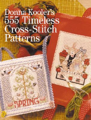 Image for Donna Kooler's 555 Timeless Cross-Stitch Patterns