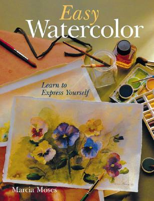 Image for Easy Watercolor: Learn to Express Yourself