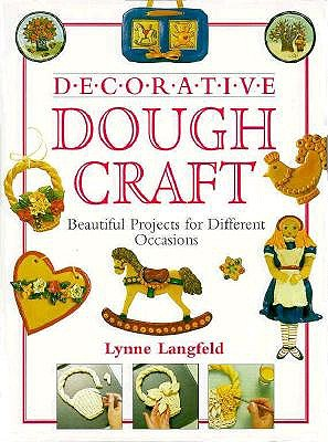 Image for DECORATIVE DOUGH CRAFT BEAUTIFUL PROJECTS FOR DIFFERENT OCCASIONS