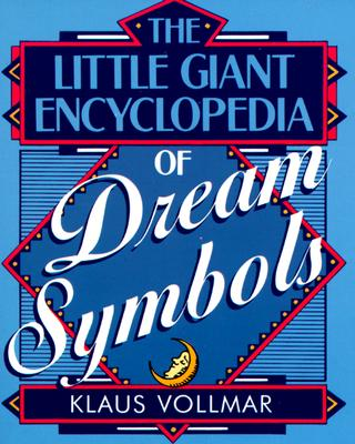 Image for The Little Giant® Encyclopedia of Dream Symbols (Little Giant Encyclopedias)