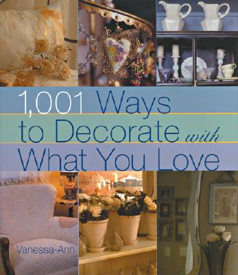 Image for 1,001 Ways to Decorate with What You Love