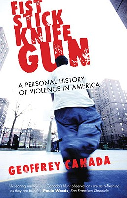Image for FIST STICK KNIFE GUN A PERSONAL HISTORY OF VIOLENCE IN AMERICA