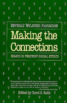 Image for Making the Connections: Essays in Feminist Social Ethics