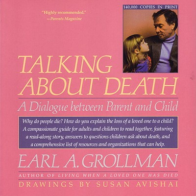 Image for Talking about Death: A Dialogue Between Parent and Child