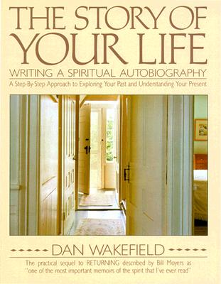 Image for The Story of Your Life: Writing a Spiritual Autobiography