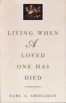 Living When a Loved One Has Died, Grollman,Earl A.