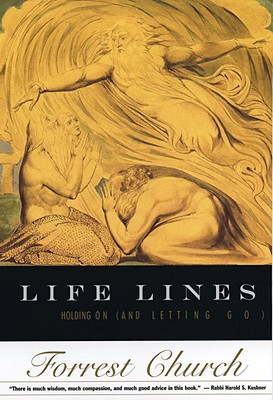 Life Lines: Holding On (and Letting Go), Forrest Church