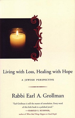Living with Loss, Healing with Hope: A Jewish Perspective, Grollman, Earl A.