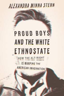 Image for Proud Boys and the White Ethnostate: How the Alt-Right Is Warping the American Imagination
