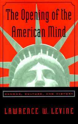 Image for The Opening of the American Mind: Canons, Culture, and History