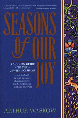 Image for Seasons of Our Joy: A Modern Guide to the Jewish Holidays