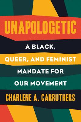 "Image for ""Unapologetic: A Black, Queer, and Feminist Mandate for Radical Movements"""