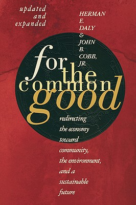 Image for For The Common Good: Redirecting the Economy toward Community, the Environment, and a Sustainable Future