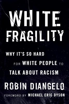 Image for White Fragility: Why It's So Hard for White People to Talk About Racism