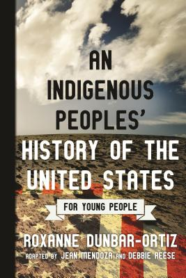 Image for An Indigenous Peoples' History of the United States for Young People (ReVisioning American History for Young People)