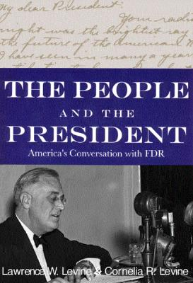Image for The People and the President: America's Extraordinary Conversation with FDR