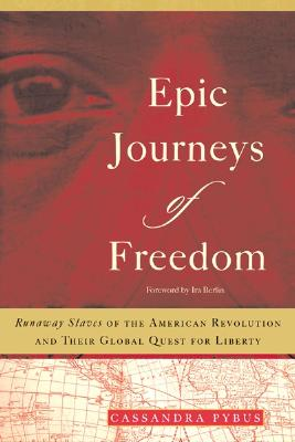 Image for Epic Journeys of Freedom: Runaway Slaves of the American Revolution and Their Global Quest for Liberty