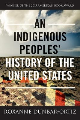 Image for An Indigenous Peoples' History Of The United States (revisioning American History)